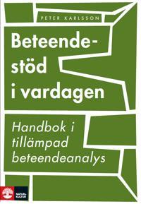 Beteendestöd i vardagen : handbok i tillämpad beteendeanalys