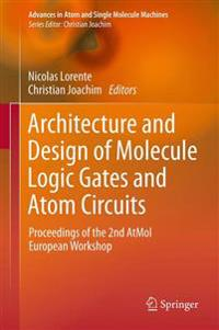 Architecture and Design of Molecule Logic Gates and Atom Circuits