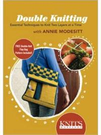 Double Knitting: Essential Techniques to Knit Two Layers at a Time with Annie Modesitt