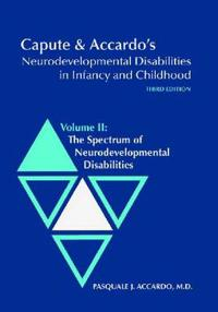 Capute & Accardo's Neurodevelopmental Disabilities in Infancy and Childhood