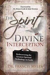 The Spirit of Divine Interception: Rediscovering the Greatest Spiritual Technology on Earth