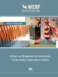 Decision Analysis and Implementation Guidance in Strategic Asset Management