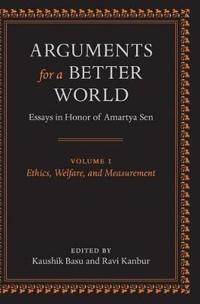 Arguments for a Better World: Essays in Honor of Amartya Sen