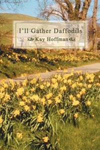 I'll Gather Daffodils