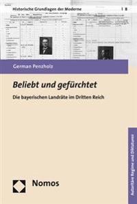 Beliebt Und Gefurchtet: Die Bayerischen Landrate Im Dritten Reich
