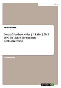 Die Abfarbetheorie Des 15 ABS. 3 NR. 1 Estg Im Lichte Der Neueren Rechtsprechung