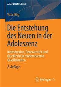 Die Entstehung Des Neuen in Der Adoleszenz