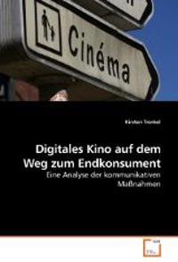 Digitales Kino auf dem Weg zum Endkonsument