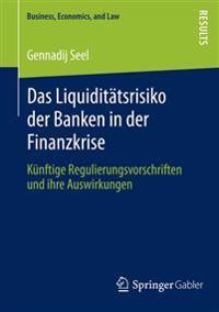 Das Liquiditätsrisiko Der Banken in Der Finanzkrise