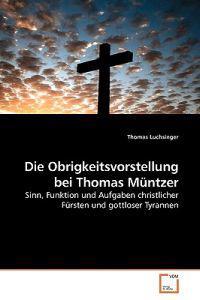 Die Obrigkeitsvorstellung Bei Thomas Muntzer