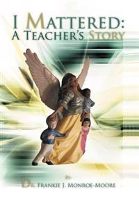 I Mattered a Teacher's Story