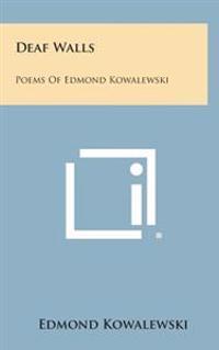 Deaf Walls: Poems of Edmond Kowalewski