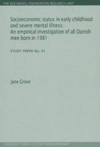 Socioeconomic Status in Early Childhood and Severe Mental Illness
