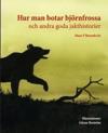 Hur man botar björnfrossa och andra goda jakthistorier