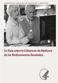 Su Guia Sobre La Cobertura de Medicare de Los Medicamentos Recetados
