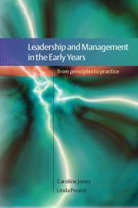 Leadership and Management in the Early Years: From Principles to Practice