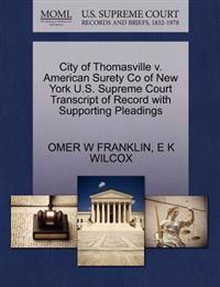 City of Thomasville V. American Surety Co of New York U.S. Supreme Court Transcript of Record with Supporting Pleadings