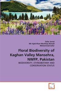Floral Biodiversity of Kaghan Valley Mansehra, Nwfp, Pakistan