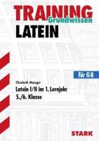 Training Grundwissen Latein 1/2 1. Lernjahr 5./6. Kl.