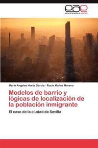 Modelos de Barrio y Logicas de Localizacion de la Poblacion Inmigrante