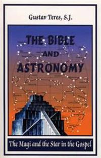 The Bible and Astronomy: The Magi and the Star in the Gospel - Third Edition