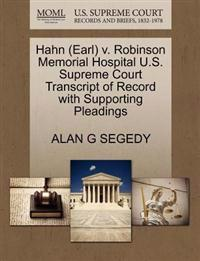 Hahn (Earl) V. Robinson Memorial Hospital U.S. Supreme Court Transcript of Record with Supporting Pleadings