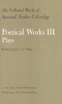 Poetical Works III Plays