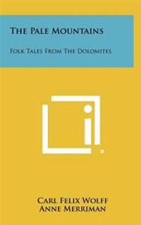 The Pale Mountains: Folk Tales from the Dolomites