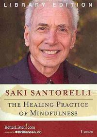 The Healing Practice of Mindfulness