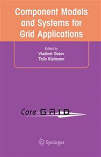 Component Models And Systems For Grid Applications