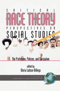 Critical Race Theory Perspectives on the Social Studies