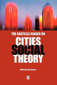 Castells Reader Cities Social Theory