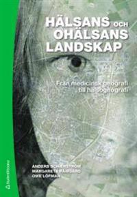 Hälsans och ohälsans landskap : från medicinsk geografi till hälsogeografi