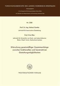 Erforschung Gesetzmäßiger Zusammenhänge Zwischen Funktionellen Und Konstruktiven Gestaltungsmöglichkeiten