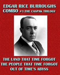 Edgar Rice Burroughs Combo #1: The Caspak Trilogy: The Land That Time Forgot/The People That Time Forgot/Out of Time's Abyss