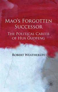Mao's Forgotten Successor