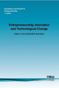 Entrepreneurship, Innovation And Technological Change