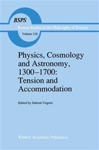 Physics, Cosmology and Astronomy, 1300-1700