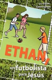 Ethan, Un Futbolista Para Jesus