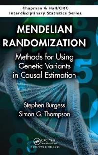 Mendelian Randomization: Methods for Using Genetic Variants in Causal Estimation
