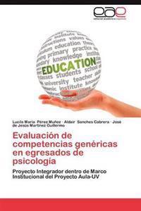 Evaluacion de Competencias Genericas En Egresados de Psicologia