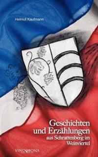 Geschichten Und Erz Hlungen Aus Schrattenberg Im Weinviertel