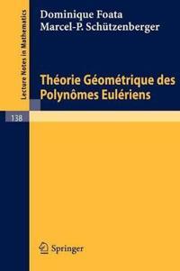 Theorie Geometrique Des Polynomes Euleriens