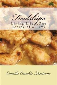 Foodships: Living Life...One Recipe at a Time.