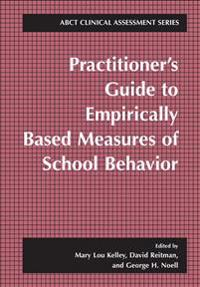 Practitioner's Guide to Empirically Based Measures of School Behavior