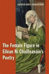 The Female Figure in Eilean Ni Chuilleanain's Poetry