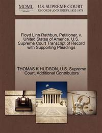 Floyd Linn Rathbun, Petitioner, V. United States of America. U.S. Supreme Court Transcript of Record with Supporting Pleadings