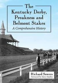 The Kentucky Derby, Preakness and Belmont Stakes