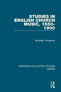 Studies in English Church Music, 1550-1900