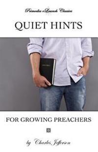 Quiet Hints for Growing Preachers